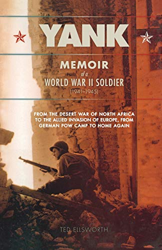9781560258346: Yank: Memoir of a World War II Soldier (1941-1945) - From the Desert War of North Africa to the Allied Invasion of E