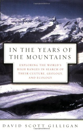 9781560258360: In the Years of the Mountains: Exploring the World's High Ranges in Search of Their Culture, Geology, and Ecology
