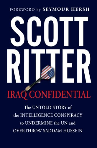 Iraq Confidential: The Untold Story of the Intelligence Conspiracy to Undermine the UN and Overth...