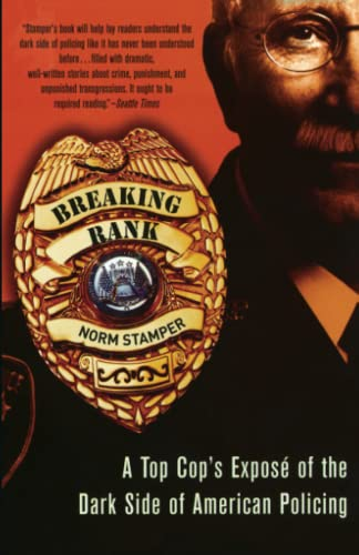 Breaking Rank: A Top Cop's Exposé of the Dark Side of American Policing: Stamper, Norm