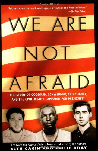 9781560258643: We Are Not Afraid: The Story of Goodman, Schwerner, and Chaney, and the Civil Rights Campaign for Mississippi