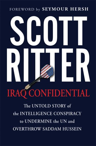9781560258872: Iraq Confidential: The Untold Story of the Intelligence Conspiracy to Undermine the UN and Overthrow Saddam Hussein