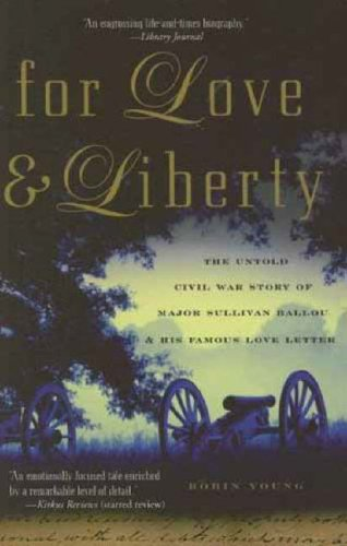 9781560258964: For Love and Liberty: The Untold Civil War Story of Major Sullivan Ballou and His Famous Love Letter