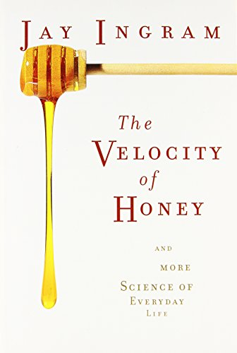 9781560259114: The Velocity of Honey: And More Science of Everyday Life