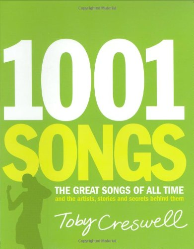 9781560259152: 1001 Songs: The Great Songs of All Time and the Artists, Stories and Secrrets Behind Them: The Great Songs of All Time and the Artists, Stories and Secrets Behind Them