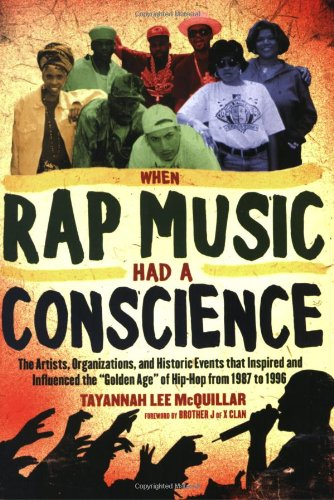 9781560259190: When Rap Music Had a Conscience: The Artists, Organizations and Historic Events That Inspired and Influenced the Golden Age of Hip-hop from 1987 to 1996