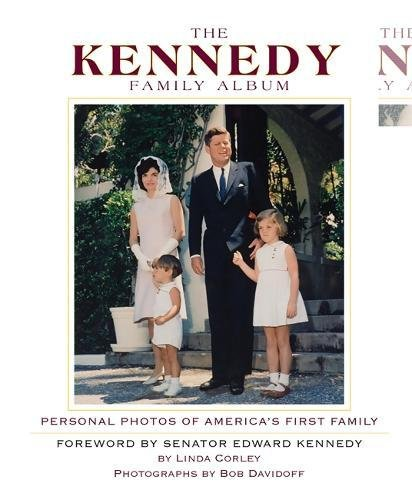 The Kennedy Family Album: Personal Photos of: Linda Corley; Photographer-Bob