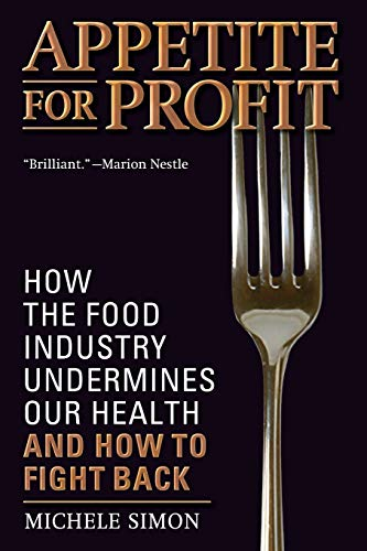9781560259329: Appetite for Profit: How the food industry undermines our health and how to fight back