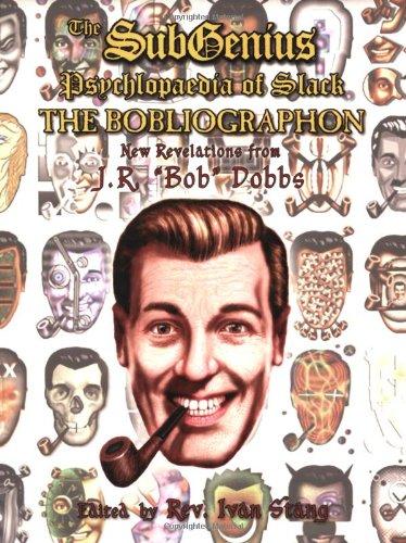 9781560259398: The Subgenius Psychlopaedia of Slack: The Bobliographon