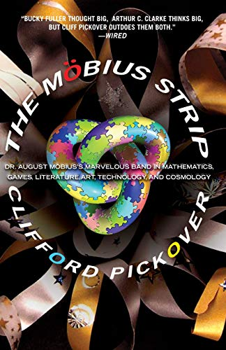 9781560259527: The Möbius Strip: Dr. August Möbius's Marvelous Band in Mathematics, Games, Literature, Art, Technology, and Cosmology