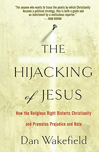 9781560259565: The Hijacking of Jesus: How the Religious Right Distorts Christianity and Promotes Prejudice and Hate