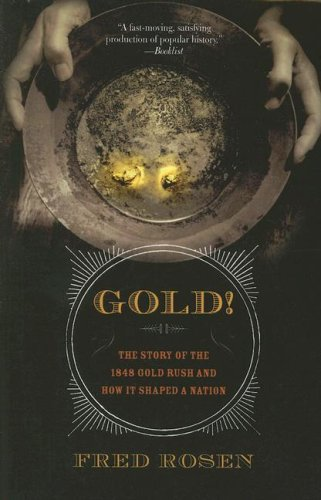 9781560259619: Gold!: The Story of the 1848 Gold Rush and How It Shaped a Nation