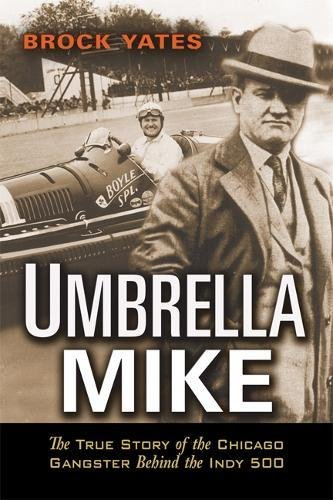 9781560259664: Umbrella Mike: The True Story of the Chicago Gangster Behind the Indy 500