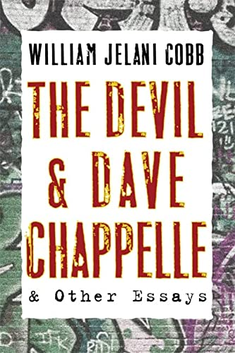 The Devil and Dave Chappelle And Other Essays: William Jelani Cobb