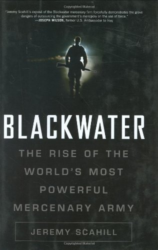 9781560259794: Blackwater: The Rise of the World's Most Powerful Mercenary Army
