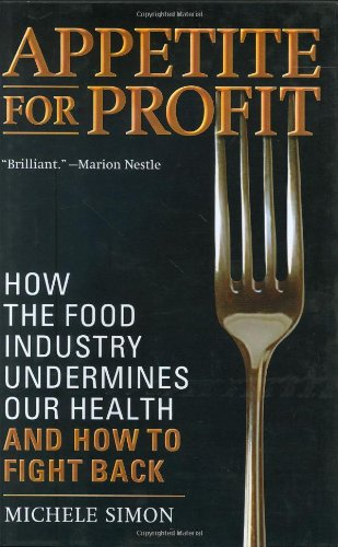 9781560259978: Appetite for Profit: How the Food Industry Undermines Our Health and How to Fight Back