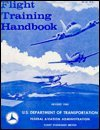 9781560270058: Flight Training Handbook