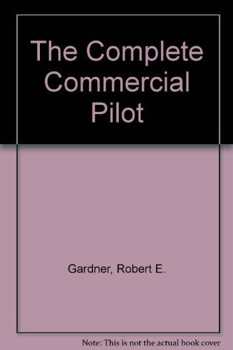 9781560270737: The Complete Commercial Pilot
