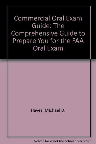 9781560271383: Commercial Oral Exam Guide: The Comprehensive Guide to Prepare You for the FAA Oral Exam