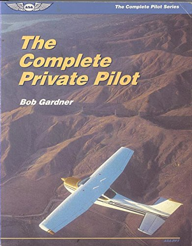 9781560271734: The Complete Private Pilot (The Complete Pilot Series)