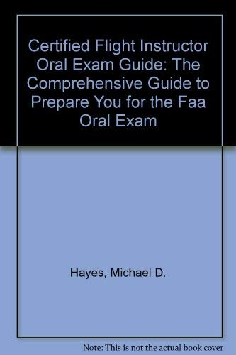 9781560271949: Certified Flight Instructor Oral Exam Guide: The Comprehensive Guide to Prepare You for the FAA Oral Exam