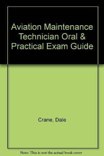 Aviation Maintenance Technician Oral & Practical Exam Guide: Crane, Dale