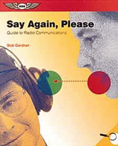 9781560272243: Say Again, Please: Guide to Radio Communications