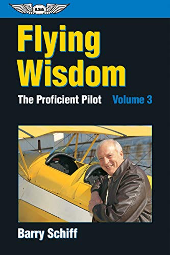 9781560272830: Flying Wisdom: The Proficient Pilot: Volume 3 (General Aviation Reading series)
