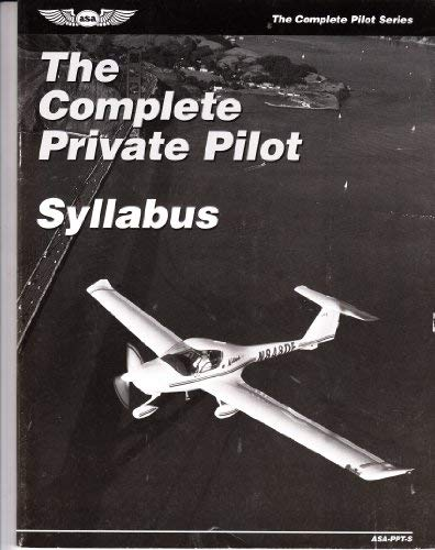 9781560272861: The Complete Private Pilot Syllabus (The Complete Pilot Series)