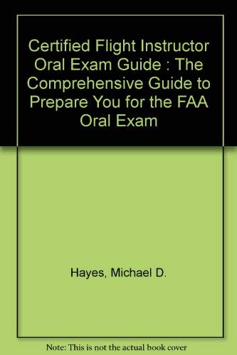 9781560273066: Certified Flight Instructor Oral Exam Guide : The Comprehensive Guide to Prepare You for the FAA Oral Exam