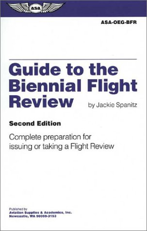9781560273110: Guide to the Biennial Flight Review: Complete Preparation for Issuing or Taking a Flight Review
