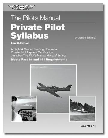 Private Pilot Syllabus (The Pilot's Manual Series Syllabi): Spanitz, Jackie