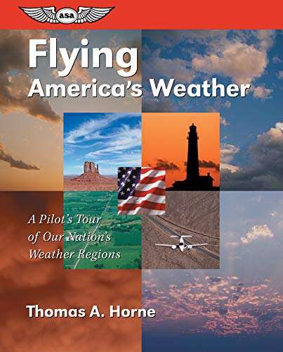 9781560273691: Flying America's Weather: A Pilot's Tour of Our Nation's Weather Regions (General Aviation Reading series)