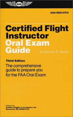 9781560273783: Certified Flight Instructor Oral Exam Guide: The Comprehenisve Guide to Prepare You for the FAA Oral Exam