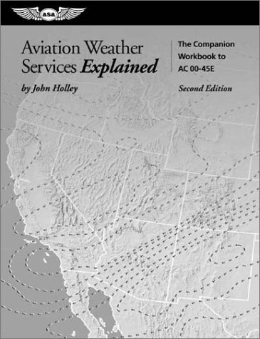 9781560273868: Aviation Weather Services Explained: Making the Most of the Government Weather Services Book (FAA Handbook)