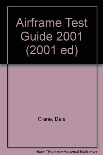 Airframe Test Guide 2001 (2001 ed): Crane, Dale