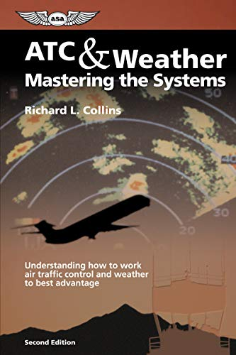 9781560274247: ATC & Weather Mastering the Systems: Understanding How to Work Air Traffic Control and Weather to Best Advantage (Eleanor Friede Book)