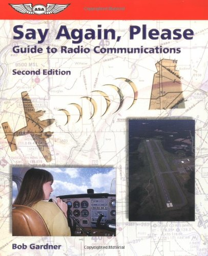 9781560274285: Say Again, Please: Guide to Radio Communications (ASA Training Manuals)