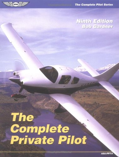 9781560274490: The Complete Private Pilot (The Complete Pilot series)