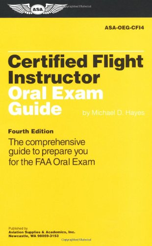 9781560274575: Certified Flight Instructor Oral Exam Guide: The Comprehensive Guide to Prepare You for the FAA Oral Exam (Oral Exam Guide series)