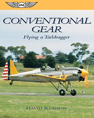 Conventional Gear: Flying a Taildragger (General Aviation Reading series): Robson, David