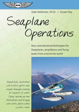 9781560274858: Seaplane Operations: Basic and Advanced Techniques for Floatplanes, Amphibians, and Flying Boats from Around the World (ASA Training Manuals)