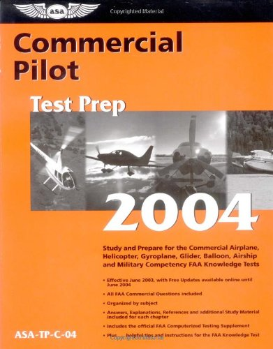 9781560274919: Commercial Pilot Test Prep 2004: Study and Prepare for the Commercial Airplane, Helicopter, Gyroplane, Glider, Balloon, Airship, and Military Competency FAA Knowledge Tests (Test Prep series)