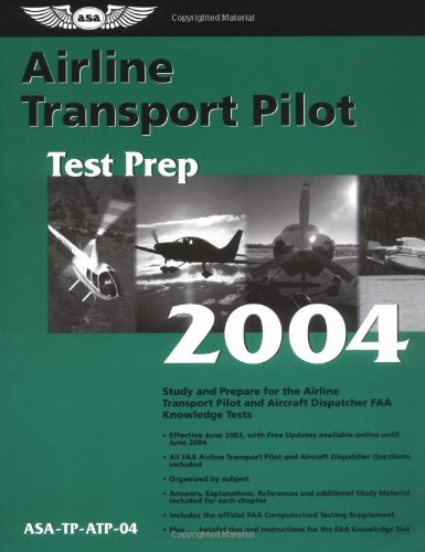 9781560274940: Airline Transport Pilot Test Prep 2004: Study and Prepare for the Airline Transport Pilot and Aircraft Dispatcher FAA Knowledge Tests (Test Prep series)