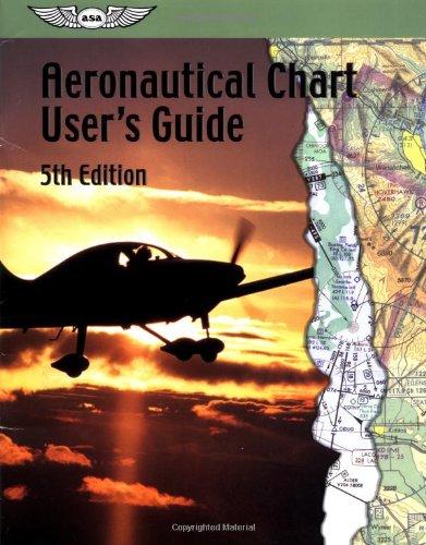 Aeronautical Chart User's Guide (FAA Handbooks): Federal Aviation Administration