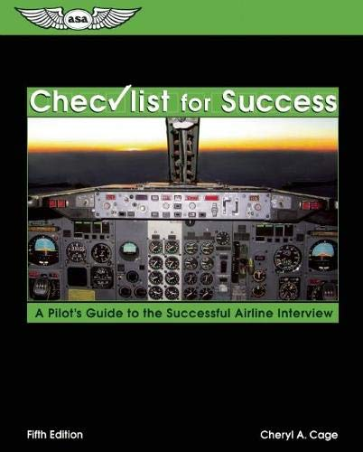 9781560275060: Checklist for Success: A Pilot's Guide to the Successful Airline Interview (Professional Aviation series)