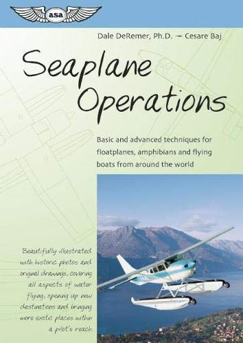 9781560275237: Seaplane Operations: Basic and Advanced Techniques for Floatplanes, Amphibians, and Flying Boats from Around the World (ASA Training Manuals)