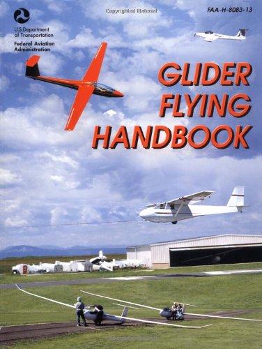 9781560275244: Glider Flying Handbook: #FAA-H-8083-13 (FAA Handbooks)