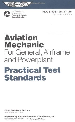 Aviation Mechanic Practical Test Standards: For General,: Federal Aviation Administration