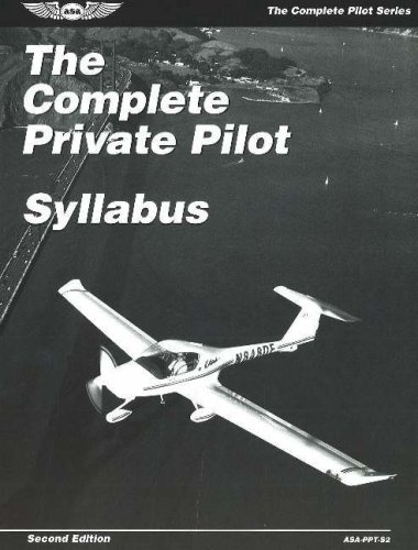 9781560275268: The Complete Private Pilot Syllabus: ASA-PPT-S2 (The Complete Pilot series)